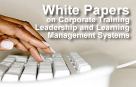 White Papers on Corporate Training, Leadership and Learning Management Systems
